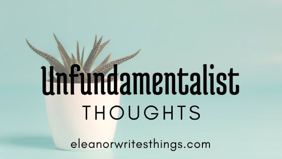 Unfundamentalist Thoughts